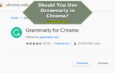 Review: Grammarly Chrome Extension, Is it Worth the Install?