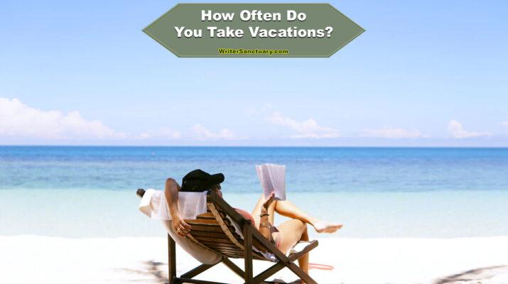 Feelance Writer Vacations